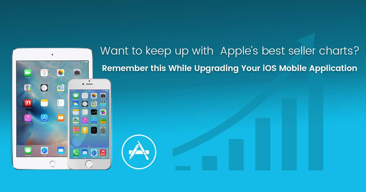 Things to Consider While Upgrading Your iOS Mobile Application