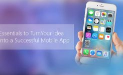 6 Essentials to Turn Your Idea into a Successful Mobile App