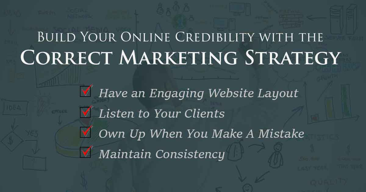 Build Your Online Credibility with the Correct Marketing Strategy