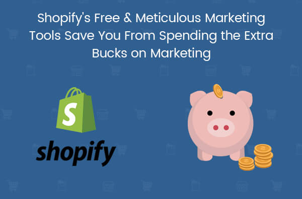 shopify-comprises-of-effective-marketing-tools