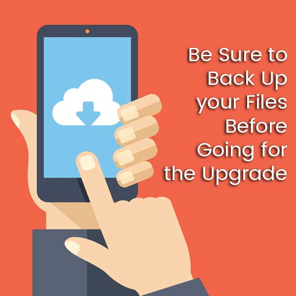 Be-Sure-to-Back-Up-your-Files-Before-Going-for-the-Upgrade