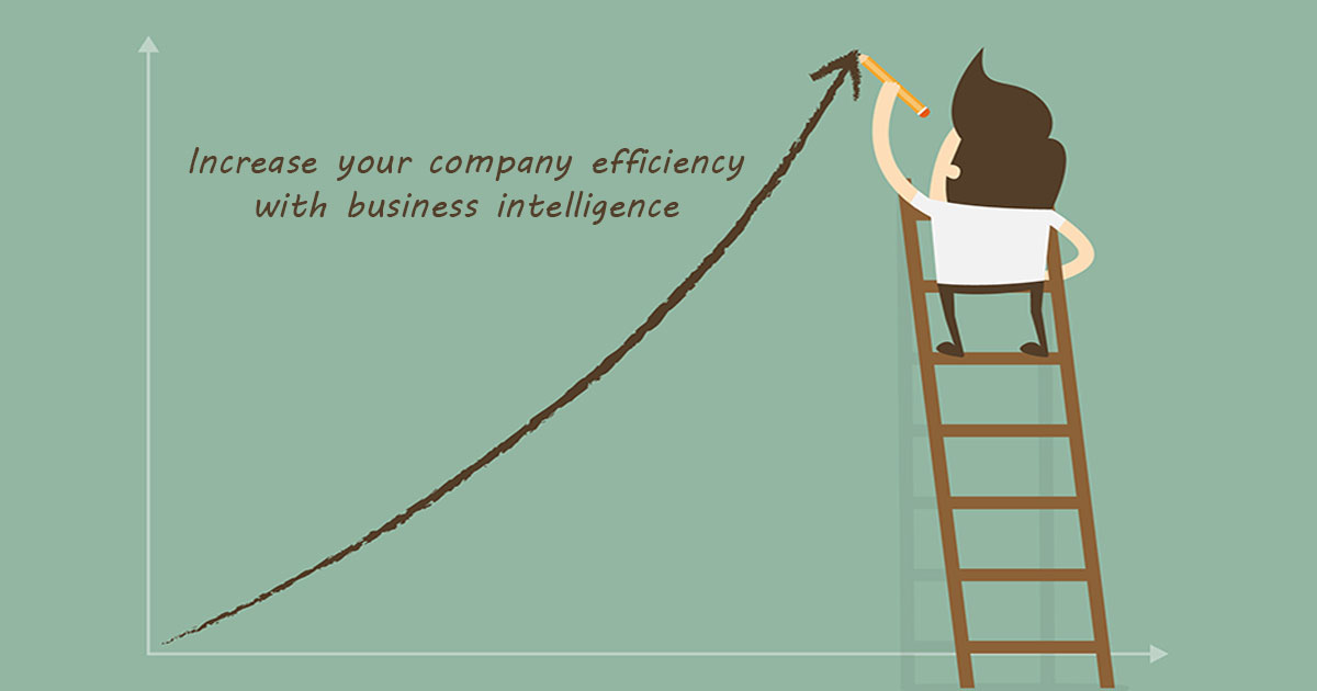 Increase your Company Efficiency With Business Intelligence