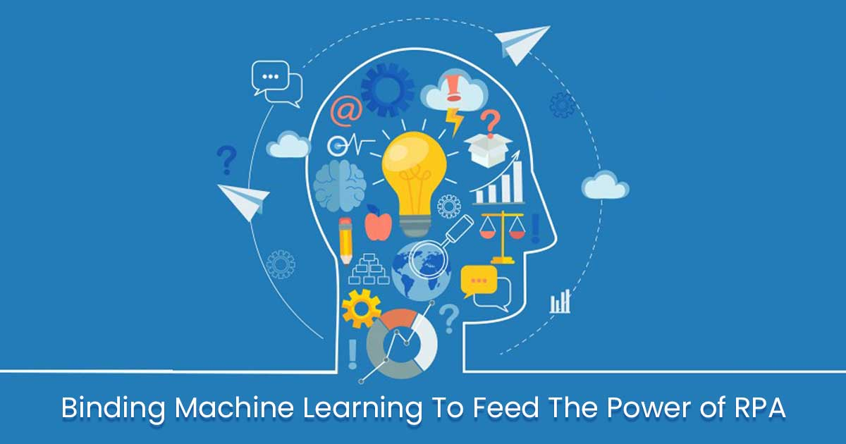 Binding Machine Learning To Feed The Power of RPA