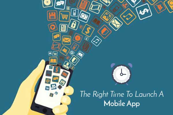 right time to launch a mobile app