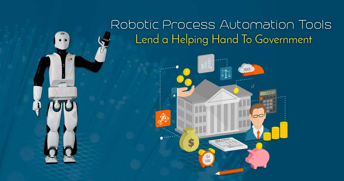 Robotic Process Automation Tools Lend a Helping Hand to Government
