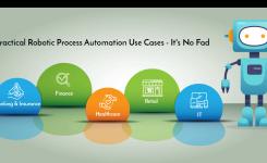 5 Practical Robotic Process Automation Use Cases – It's No Fad