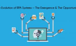 The Evolution of RPA Systems – The Emergence and the Opportunities