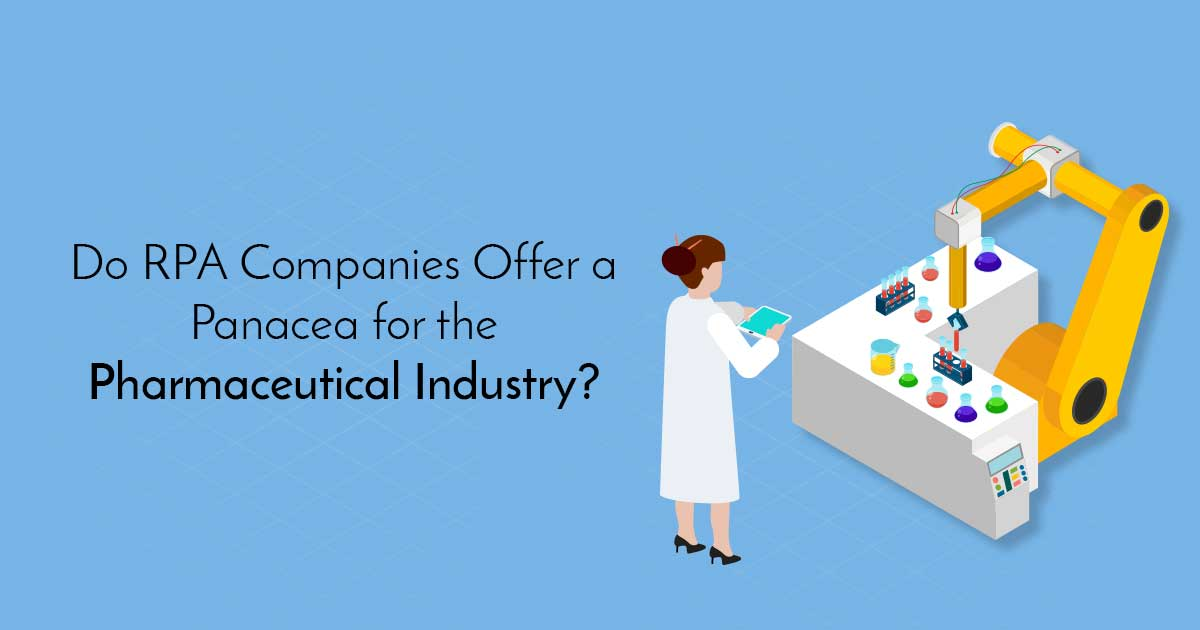 Do RPA Companies Offer a Panacea for the Pharmaceutical Industry?