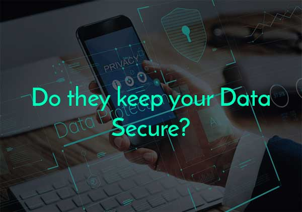 Do they keep your data secure