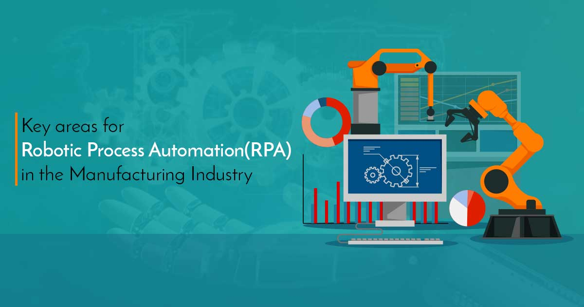 Key areas for Robotic Process Automation in the Manufacturing industry