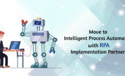Move to Intelligent Process Automation with RPA Implementation Partners