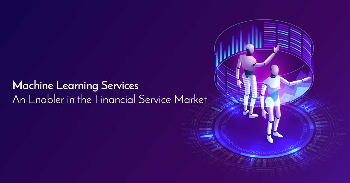 Machine Learning Services – An Enabler in the Financial Service Market