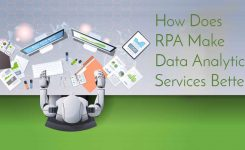 How does RPA Make Data Analytics Services Better?