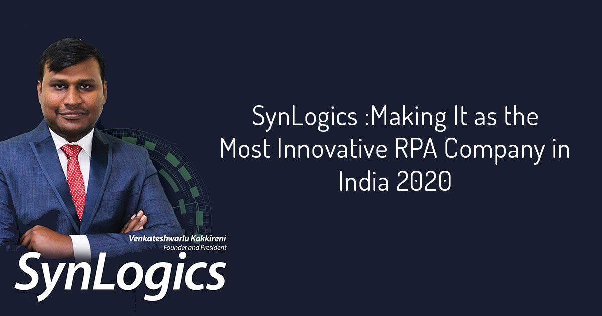 SynLogics: Making It as the Most Innovative RPA Company in India 2020