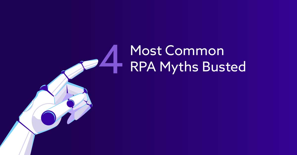 4 Most Common RPA Myths Busted